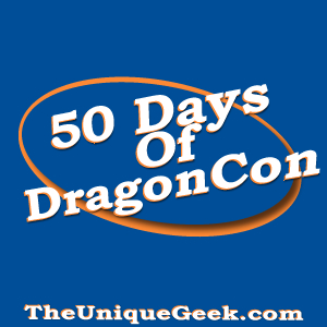 50 Days of DragonCon with The UniqueGeek